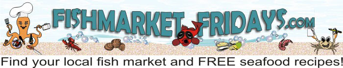 Click to find your favorite local fish market and download FREE seafood recipes!